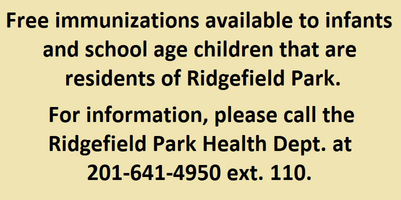 Free immunizations available to infants and school age children that are residents of RP.  For information call 201-641-4950x110
