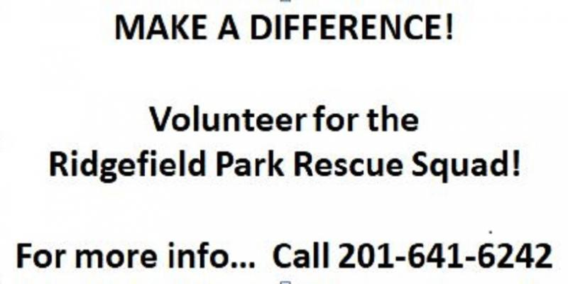 MAKE A DIFFERENCE!  Volunteer for the RP Rescue Squad!  For more info... Call 201-641-6242